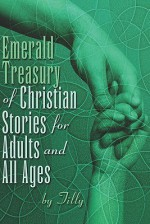 Emerald Treasury of Christian Stories for Adults and All Ages - Tilly