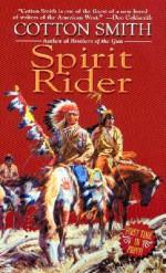 Spirit Rider - Cotton Smith