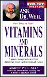 Vitamins and Minerals - Andrew Weil, Steven Petrow
