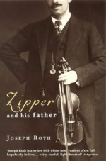 Zipper And His Father - Joseph Roth