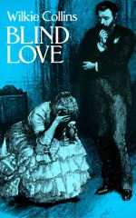 Blind Love - Wilkie Collins, Walter Besant, A. Forestier
