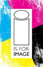 I is For Image - Jason Aaron, Antony Johnston, Joe Keatinge, Robert Kirkman, David Lapham, Mark Millar, Rick Remender, Paul Azaceta, Leila del Duca, Justin Greenwood, Jason Latour, Goran Parlov, Greg Tocchini