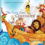 The Crew Goes Coconuts!: A Captain No Beard Story Volume 6 - Carole P. Roman