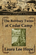The Bobbsey Twins And The Cedar Camp Mystery - Laura Lee Hope