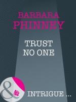 Trust No One (Mills & Boon Intrigue) (Silhouette Sensation) - Barbara Phinney