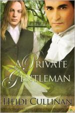 A Private Gentleman - Heidi Cullinan
