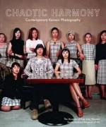 Chaotic Harmony: Contemporary Korean Photography - Anne Wilkes Tucker, Karen Sinsheimer, Bohnchang Koo