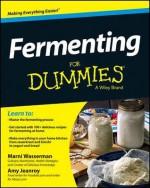 Fermenting for Dummies - Marni Wasserman, Amelia Jeanroy