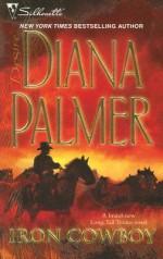 Iron Cowboy (Long, Tall Texans) - Diana Palmer