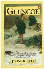 Glencoe: The Story of the Massacre - John Prebble