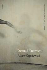 Eternal Enemies: Poems - Adam Zagajewski, Clare Cavanagh