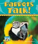 Parrots Talk! - Pam Scheunemann