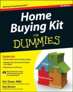 Home Buying Kit for Dummies [With CDROM] - Eric Tyson, Ray Brown