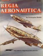 Regia Aeronautica, Vol. 1: A Pictorial History of the Italian Air Force 1940-1943 - Aircraft Specials series - Christopher Shores