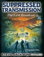 Suppressed Transmission: The First Broadcast - Kenneth Hite