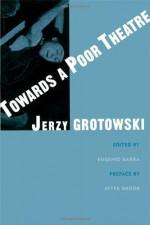 Towards a Poor Theatre - Jerzy Grotowski, Eugenio Barba, Peter Brook