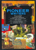American Pioneer Writers - Smithmark Publishing, Bret Harte, Gustave Aimard, Gertrude Atherton