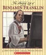 The Amazing Life of Benjamin Franklin - James Cross Giblin, Michael Dooling