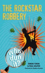 Who Dun It? The Rockstar Robbery - Paul Holper, Simon Torok