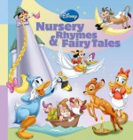 Disney Nursery Rhymes & Fairy Tales (Storybook Collection) - Walt Disney Company, Disney Storybook Art Team