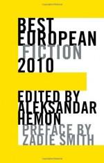 Best European Fiction 2010 - Aleksandar Hemon, Zadie Smith