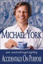 Accidentally on Purpose - Michael York