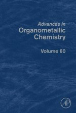 Advances in Organometallic Chemistry, Volume 60 - Anthony F. Hill, Mark J. Fink