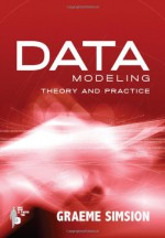 Data Modeling: Theory and Practice - Graeme Simsion