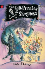 The Salt Pirates Of Skegness - Chris d'Lacey