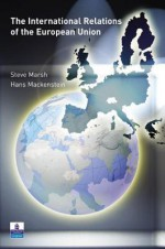 The International Relations of the Eu - Steve Marsh, Hans Mackenstein