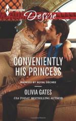 Conveniently His Princess - Olivia Gates