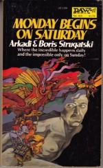 Monday Begins on Saturday - Arkady Strugatsky, Boris Strugatsky, Leonid Renen