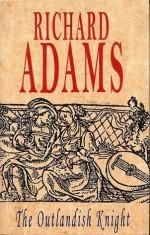 The Outlandish Knight - Richard Adams