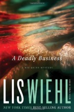 A Deadly Business - Lis Wiehl, April Henry