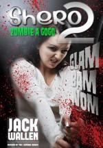Shero II: Zombie A GoGo - Jack Wallen