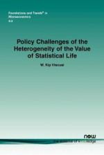 Policy Challenges of the Heterogeneity of the Value of Statistical Life - W. Kip Viscusi
