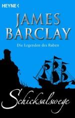 Schicksalswege: Die Legenden des Raben 1 (German Edition) - James Barclay, Jürgen Langowski