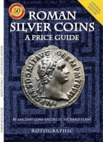 Roman Silver Coins: A Price Guide - Richard Plant, Christopher Henry Perkins