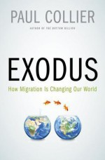 Exodus: How Migration Is Changing Our World - Paul Collier