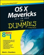 OS X Mavericks All-in-one For Dummies (For Dummies (Computer/Tech)) - Mark L. Chambers