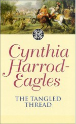 The Tangled Thread - Cynthia Harrod-Eagles