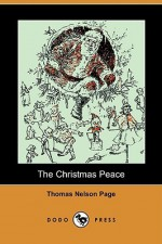 The Christmas Peace (Dodo Press) - Thomas Nelson Page