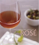 Rose': A Guide to the World's Most Versatile Wine - Jeff Morgan, France Ruffenach