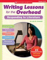 Writing Lessons for the Overhead: Responding to Literature - Lola M. Schaefer