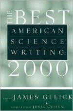 The Best American Science Writing 2000 - James Gleick, Jesse Cohen