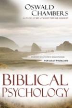 Biblical Psychology: Christ-Centered Solutions for Daily Problems - Oswald Chambers