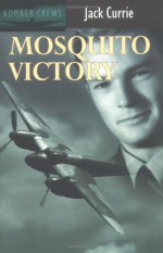 Mosquito Victory - Jack Currie