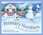 Primary Numbers: A New Hampshire Number Book (Count Your Way Across the USA) - Marie Harris, Karen Busch Holman