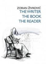 The Writer / The Book / The Reader - Aleksandar B. Nedeljković, Zoran Živković
