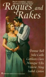 Rogues and Rakes - Donna Bell, Julie Caille, Cathleen Clare, Monique Ellis, Valerie King, Isobel Linton, Jennifer Sawyer